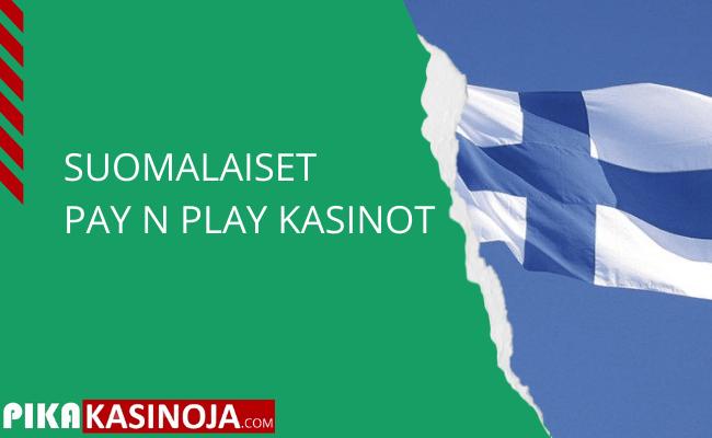 Suomalaiset pay n play
